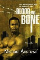 Cover for 'Blood and Bone The Novel'