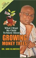 Cover for 'What l want my child to know about Growing Money Trees'