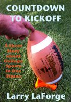 Cover for 'Countdown to Kickoff: A Short Story about College Sports in Our Times'