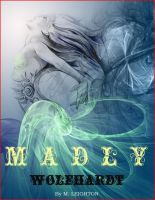 Cover for 'Madly and Wolfhardt (Book 1 and Book 2 of the Madly Series)'