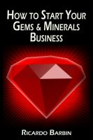 Cover for 'How to Start Your Gems & Minerals Business'