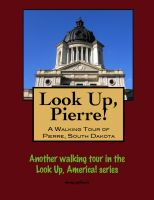 Cover for 'Look Up, Pierre! A Walking Tour of Pierre, South Dakota'