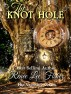 The Knot Hole by Renee Lee Fisher
