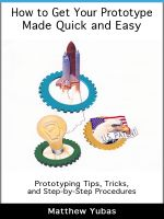 Cover for 'How to Get Your Prototype Made Quick and Easy'