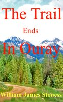 Cover for 'The Trail Ends In Ouray'