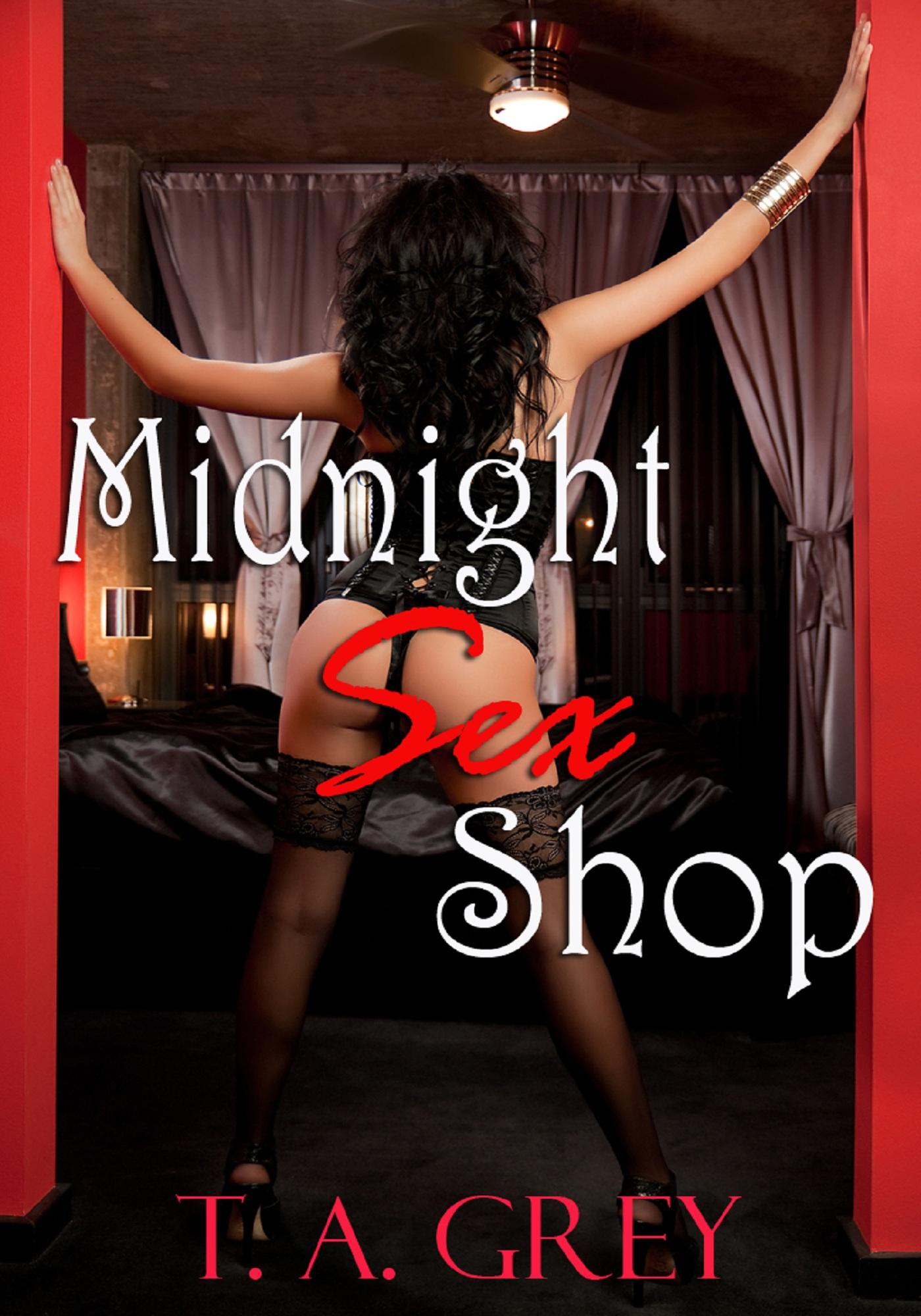 T. A. Grey - Midnight Sex Shop