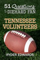 Cover for '51 Questions for the Diehard Fan: Tennessee Volunteers'