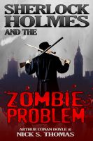 Cover for 'Sherlock Holmes and the Zombie Problem'