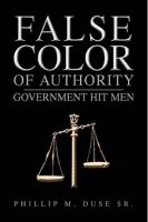 Cover for 'False Color of Authority - Government Hit Men'