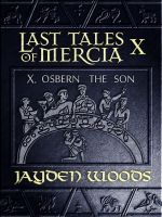 Cover for 'Last Tales of Mercia 10: Osbern the Son'