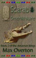 Cover for 'The Amarnan Kings Book 2: Scarab – Smenkhkare'