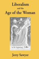 Cover for 'Liberalism and The Age of the Woman'