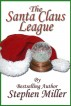 The Santa Claus League T'was the Night Before Christmas by Stephen Miller
