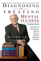Cover for 'Diagnosing and Treating Mental Illness, A Guide for Physicians, Interns, Nurses, Patients, and Their Families'