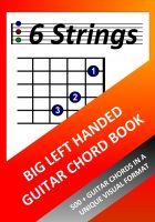 Cover for 'Big Left Handed Guitar Chord Book: 500+ Guitar Chords in a Unique Visual Format'