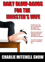 Charlie Mitchell Snow - Daily Blow-Bangs for the Minister's Wife