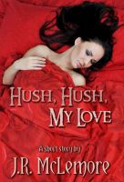 Cover for 'Hush, Hush, My Love'