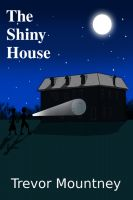 Cover for 'The Shiny House'