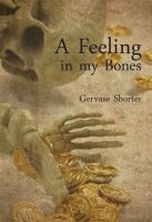 Cover for 'A Feeling in My Bones'