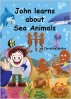 John learns about Sea Animals by ConnieMuller