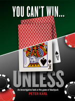 Cover for 'You Can't Win…UNLESS An Investigative look at the game of blackjack'
