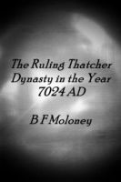 Cover for 'The Ruling Thatcher Dynasty in the Year 7024 AD'