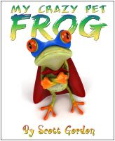 Cover for 'My Crazy Pet Frog'