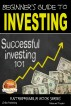 Beginner's Guide to Investing - Successful Investing 101 by Manuel Taylor