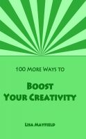 Cover for '100 More Ways to Boost Your Creativity'