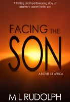 Facing the Son, A Novel of Africa cover