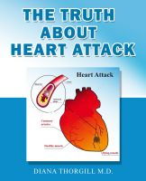 Cover for 'The Truth About Heart Attack: All You Need to Know about Heart Attack and How it is treated'