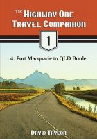 Cover for 'The Highway One Travel Companion - 4: Port Macquarie to QLD Border'