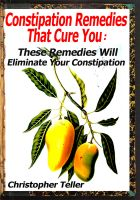 Cover for 'Constipation Remedies That Cure You: These Remedies Will Eliminate Your Constipation'