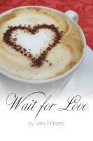 Vera Roberts - Wait for Love