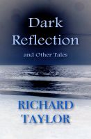 Cover for 'Dark Reflection and Other Tales'