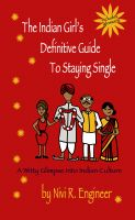 Cover for 'The Indian Girl's Definitive Guide to Staying Single'