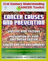Cover for '21st Century Understanding Cancer Toolkit: Cancer Causes and Prevention, Cancer and the Environment, Comprehensive Coverage of Specific Risk Factors and Prevention by Type and Organ System'