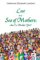 Cover for 'Lost in a Sea of Mothers:  Am I a Mother Yet?'