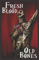 Cover for 'Fresh Blood Old Bones'