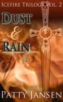 Cover for 'Dust & Rain (book 2 Icefire Trilogy)'