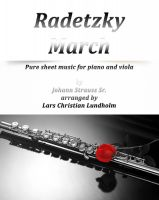 Cover for 'Radetzky March Pure sheet music for piano and viola by Johann Strauss Sr. arranged by Lars Christian Lundholm'