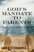 Cover for 'Gods Mandate to Parents / The Smacking Issue (sermon)'