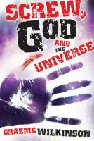 Cover for 'Screw, God and the Universe'