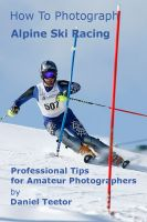 Cover for 'How to Photograph Alpine Ski Racing'