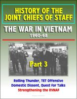 Cover for 'History of the Joint Chiefs of Staff - The War in Vietnam 1960-1968, Part 3 - Rolling Thunder, TET Offensive, Domestic Dissent, Quest for Talks, Strengthening the RVNAF'