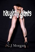 Cover for 'Naughty Games (Erotica Short – BDSM)'