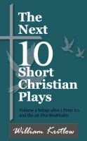 Cover for 'The Next 10 Short Christian Plays'