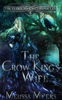 Cover for 'The Elder Blood Chronicles Book 5 The Crow King's Wife'