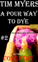 A Pour Way to Dye cover