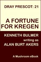 Cover for 'A Fortune for Kregen [Dray Prescot #21]'